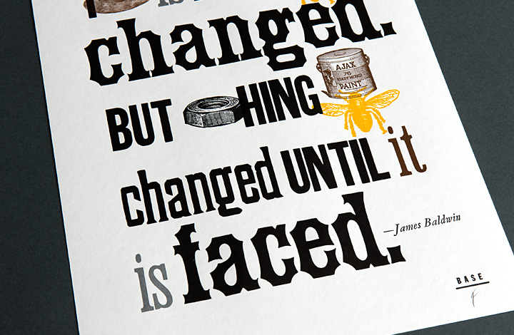 Not Everything That is Faced Can Be Changed. But Nothing Can Be Changed Until it is Faced. - 3